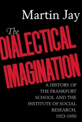 The Dialectical Imagination