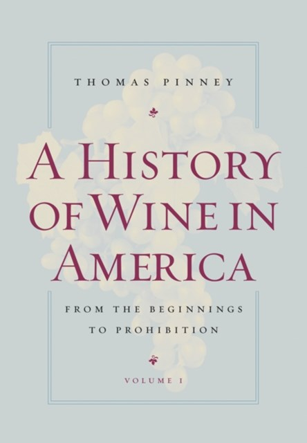 (ebook) A History of Wine in America, Volume 1