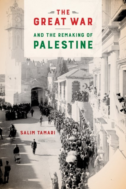 (ebook) The Great War and the Remaking of Palestine