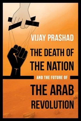 (ebook) The Death of the Nation and the Future of the Arab Revolution