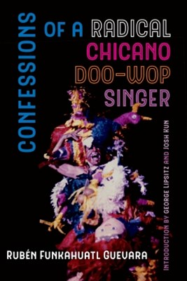 (ebook) Confessions of a Radical Chicano Doo-Wop Singer