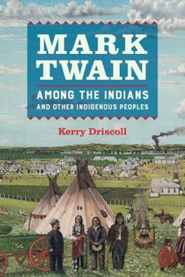 (ebook) Mark Twain among the Indians and Other Indigenous Peoples