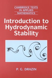 Introduction to Hydrodynamic Stability by P. G. Drazin, P. G. Drazin, M. J. Ablowitz, S. H. Davis, E. J. Hinch, A. Iserles, J. Ockendon, P. J. Olver (9780521009652) - PaperBack - Science & Technology Engineering