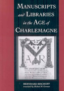 Manuscripts and Libraries in the Age of Charlemagne by Bernhard Bischoff, Michael Gorman (9780521037112) - PaperBack - History European