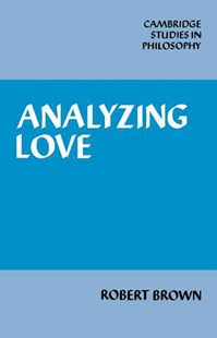 Analyzing Love by Robert Brown (9780521068444) - PaperBack - Family & Relationships Relationships