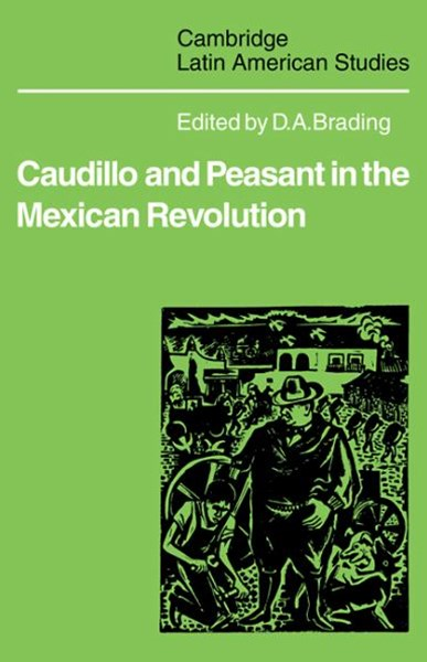 Caudillo and Peasant in the Mexican Revolution