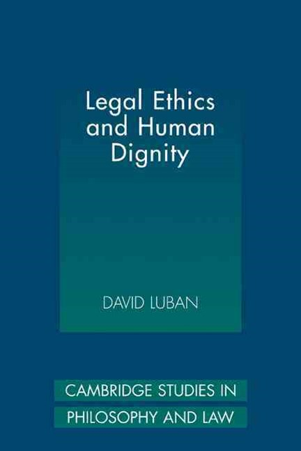 Legal Ethics and Human Dignity