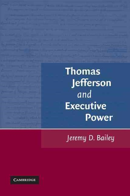 Thomas Jefferson and Executive Power