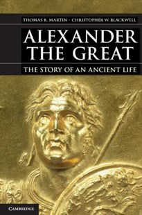 Alexander the Great by Thomas R. Martin, Christopher W. Blackwell (9780521148443) - PaperBack - Biographies Political