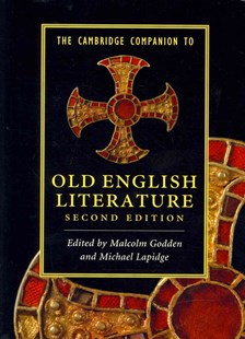 The Cambridge Companion to Old English Literature by Malcolm Godden, Michael Lapidge (9780521154024) - PaperBack - History European
