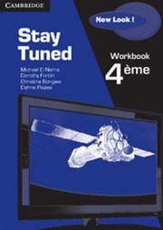 Stay Tuned New Look! Workbook for 4éme