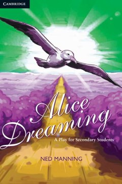 Alice Dreaming: A Play for Secondary Students