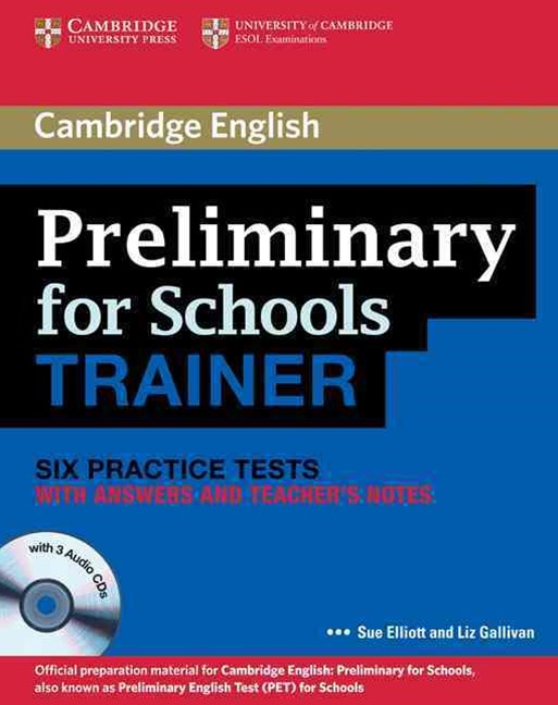 Preliminary for Schools Trainer Six Practice Tests with Answers, Teacher's Notes