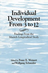 Individual Development from 3 to 12 by Franz E. Weinert, Wolfgang Schneider (9780521176347) - PaperBack - Social Sciences Psychology