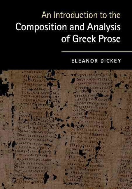 An Introduction to the Composition and Analysis of Greek Prose