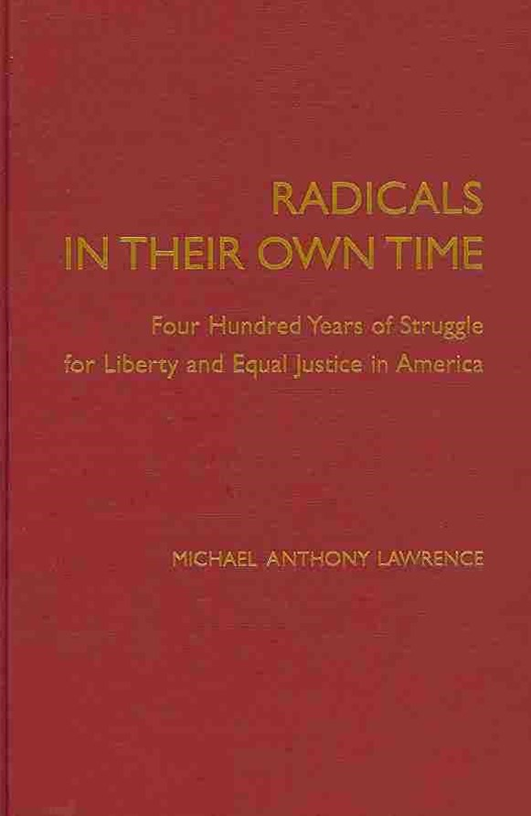 Radicals in their Own Time