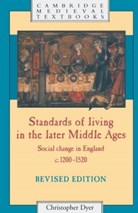 Standards of Living in the Later Middle Ages by Christopher Dyer (9780521272155) - PaperBack - Business & Finance Ecommerce