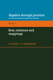 Algebra Through Practice: Volume 1, Sets, Relations and Mappings