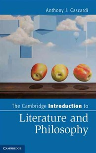 The Cambridge Introduction to Literature and Philosophy by Anthony J. Cascardi (9780521281232) - PaperBack - Philosophy