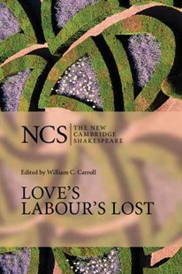 Love's Labour's Lost by William Shakespeare, William C. Carroll, William Shakespeare, William C. Carroll (9780521294317) - PaperBack - Modern & Contemporary Fiction Literature