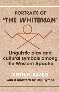 Portraits of 'the Whiteman' by Keith H. Basso (9780521295932) - PaperBack - History