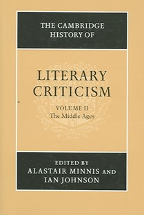 The Cambridge History of Literary Criticism: Volume 2, The Middle Ages by Alastair Minnis, Ian Johnson, H. B. Nisbet, Claude Rawson (9780521300070) - HardCover - Reference