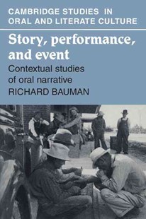 Story, Performance, and Event by Richard Bauman, Peter Burke, Ruth Finnegan (9780521311113) - PaperBack - Reference