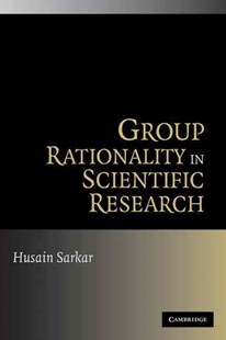 Group Rationality in Scientific Research by Husain Sarkar (9780521317986) - PaperBack - Education Teaching Guides