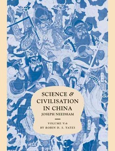 Science and Civilisation in China: Volume 5, Chemistry and Chemical Technology, Part 6, Military Technology: Missiles and Sieges by Joseph Needham, Robin D. S. Yates, C. Cullen (9780521327275) - HardCover - Science & Technology Popular Science
