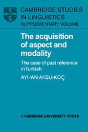 The Acquisition of Aspect and Modality
