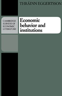 Economic Behavior and Institutions by Thrainn Eggertsson, John Pencavel (9780521348911) - PaperBack - Business & Finance Ecommerce