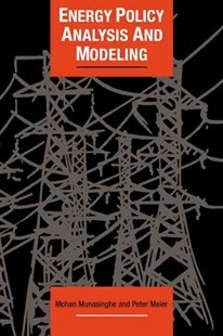 Energy Policy Analysis and Modelling by Mohan Munasinghe, Peter Meier, Chris Hope, Jim Skea (9780521363266) - HardCover - Business & Finance Organisation & Operations