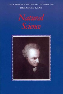 Kant: Natural Science by Immanuel Kant, Eric Watkins, Immanuel Kant (9780521363945) - HardCover - Philosophy Modern