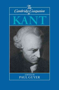 The Cambridge Companion to Kant by Paul Guyer (9780521367684) - PaperBack - Philosophy Modern