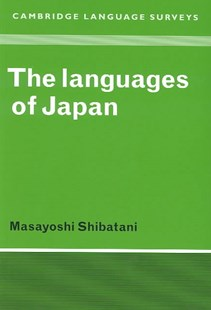 The Languages of Japan by Masayoshi Shibatani, S. R. Anderson, J. Bresnan, B. Comrie, W. Dressler, C. Ewen, R. Lass (9780521369183) - PaperBack - Language Asian Languages