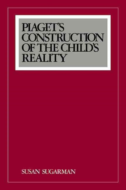Piaget's Construction of the Child's Reality