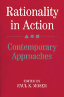 Rationality in Action by Paul K. Moser (9780521385985) - PaperBack - Education Teaching Guides