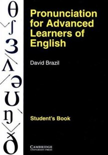 Pronunciation for Advanced Learners of English Student's book by David Brazil, David Brazil (9780521387989) - PaperBack - Education IELT & ESL