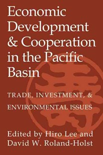 Economic Development and Cooperation in the Pacific Basin by Hiro Lee, David W. Roland-Holst (9780521396943) - PaperBack - Business & Finance Ecommerce