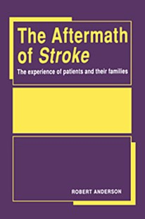 The Aftermath of Stroke by Robert Anderson (9780521401968) - HardCover - Reference Medicine