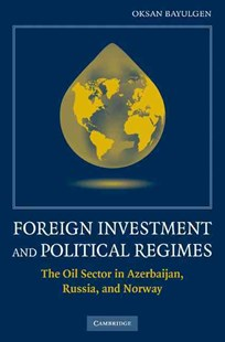 Foreign Investment and Political Regimes by Oksan Bayulgen (9780521425889) - HardCover - Business & Finance Ecommerce