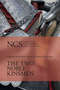 The Two Noble Kinsmen by William Shakespeare, Robert Kean Turner, Patricia Tatspaugh (9780521432702) - HardCover - Modern & Contemporary Fiction Literature