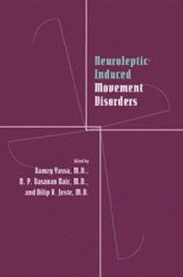 Neuroleptic-induced Movement Disorders by Ramzy Yassa, N. P. V. Nair, Dilip V. Jeste (9780521433648) - HardCover - Reference Medicine
