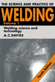 The Science and Practice of Welding: Volume 1