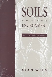 Soils and the Environment by Alan Wild (9780521438599) - PaperBack - Home & Garden Agriculture