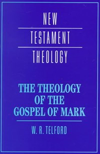 The Theology of the Gospel of Mark by W. R. Telford, James D. G. Dunn (9780521439770) - PaperBack - Religion & Spirituality Christianity
