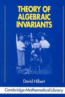 Theory of Algebraic Invariants by David Hilbert, Reinhard C. Laubenbacher, Bernd Sturmfels (9780521449038) - PaperBack - Science & Technology Mathematics