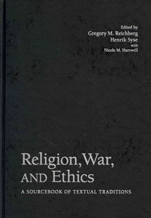 Religion, War, and Ethics by Gregory M. Reichberg, Henrik Syse, Nicole M. Hartwell (9780521450386) - HardCover - Philosophy Modern