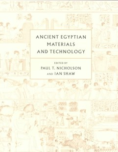 Ancient Egyptian Materials and Technology by Paul T. Nicholson, Ian Shaw (9780521452571) - HardCover - History Ancient & Medieval History