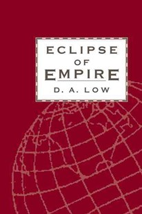 Eclipse of Empire by D. A. Low (9780521457545) - PaperBack - History European